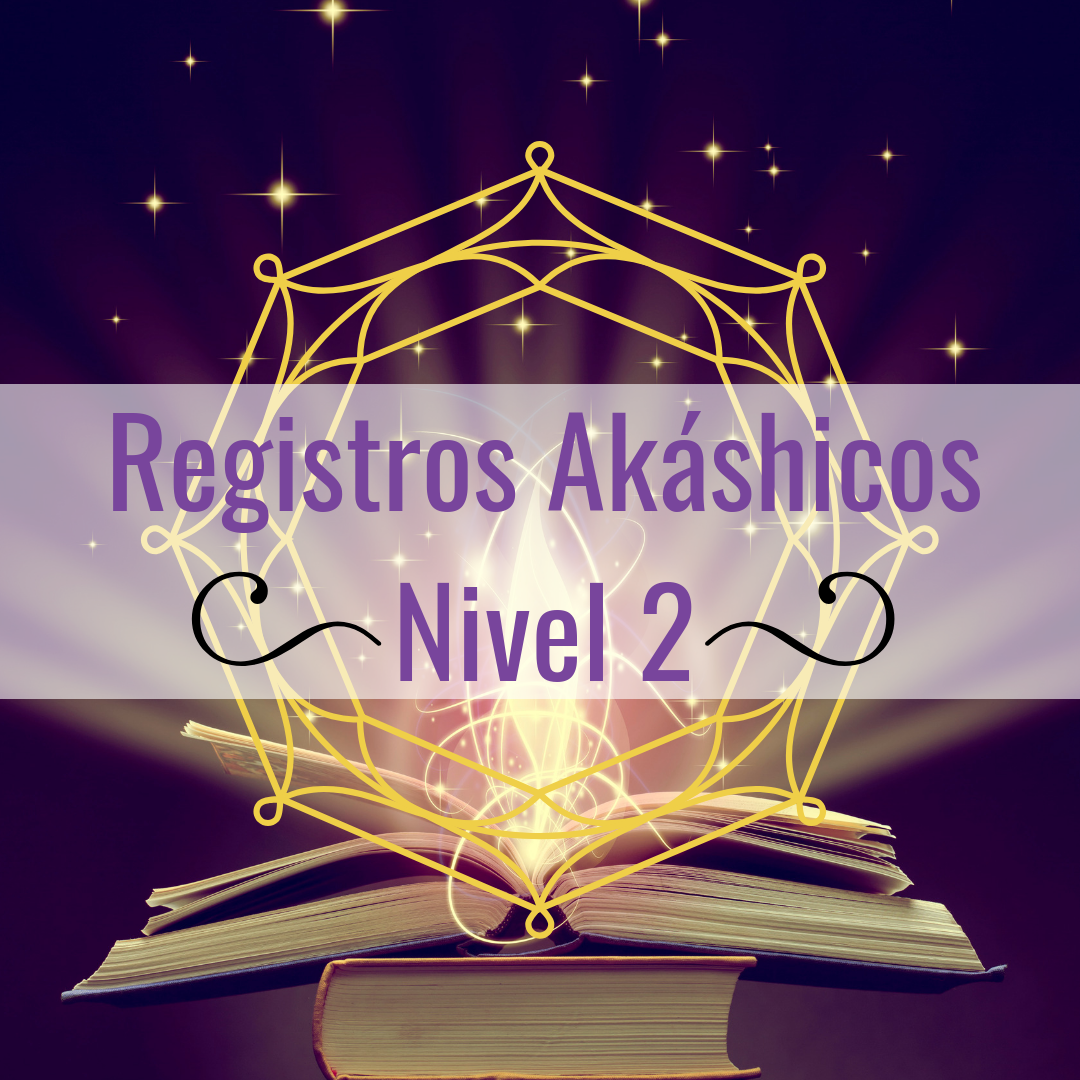 Registros Akáshicos: Curso nivel II